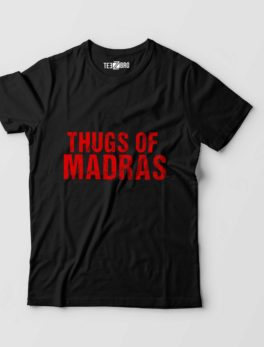Thugs of Madras Tshirt